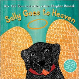 Sally Goes to Heaven, by Stephen Huneck.