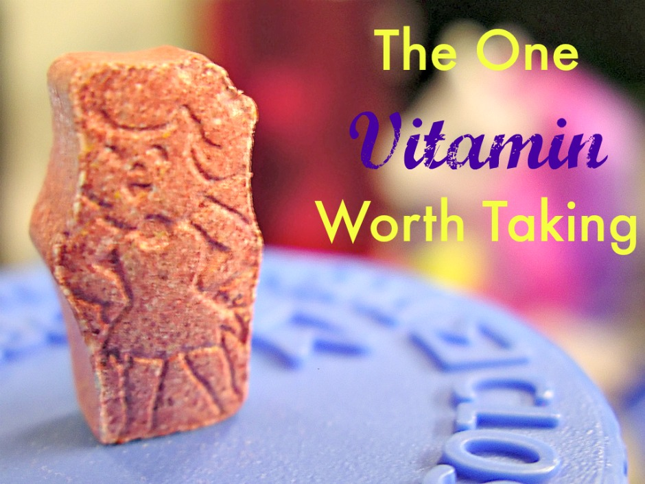 the one vitamin worth taking