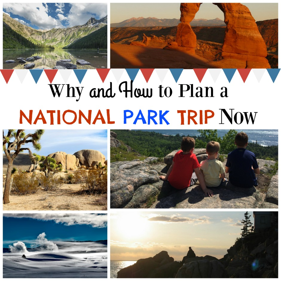why to plan a national park trip